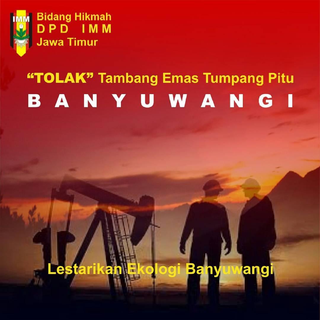 Terkait Penambangan Emas Tumpang Pitu di Banyuwangi, inilah Sikap DPD IMM Jawa Timur