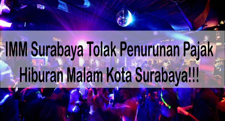 Pernyataan Sikap Ikatan Mahasiswa Muhammadiyah Surabaya tentang Rencana Penurunan Pajak Hiburan Malam Kota Surabaya